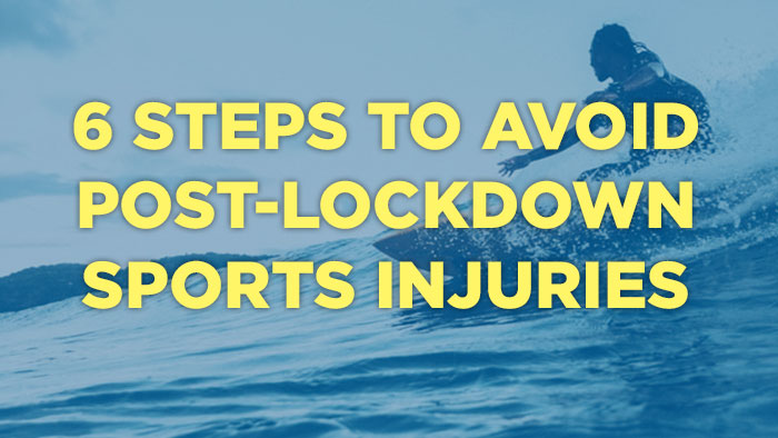 6 steps to avoid post-lockdown sports injuries